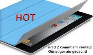 iPad 2 deutscher Verkaufsstart am Freitag